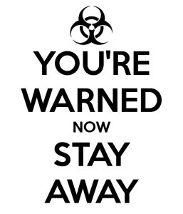 you-re-warned-now-stay-away